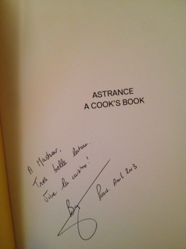 "We stayed last at the restaurant to speak with the Chef and thank him personally. I also bought the Astrance ""Cook's Book"" signed with a personal inscription. Thank you!"